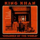 King Khan - Children of the World
