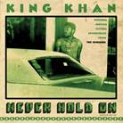 King Khan - Never Hold On 7""